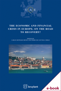 The Economic and Financial crisis in Europe : on the road to recovery