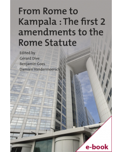 From Rome to Kampala : The first 2 amendments to the Rome Statute