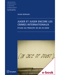Juger et juger encore les crimes internationaux