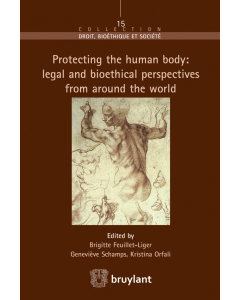 Protecting the human body: legal and bioethical perspectives from around the world
