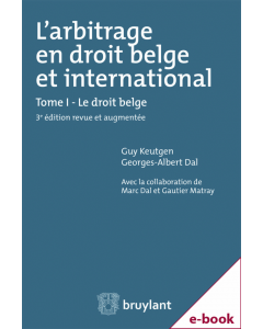 L'arbitrage en droit belge et international
