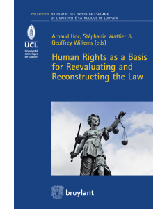 Human Rights as a Basis for Reevaluating and Reconstructing the Law