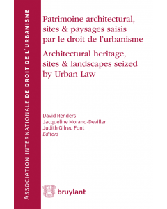 Patrimoine architectural, sites et paysages saisis par le droit de l'urbanisme / Architecturical heritage, sites and landscapes seized by Urban Law