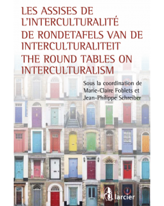 De Rondetafels van de Interculturaliteit /  Les Assises de l'interculturalité / The Round Tables on Interculturalism